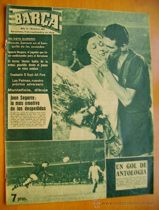 BARÇA Nº460- 11 SEPTIEMBRE 1964- DESPEDIDA DE JUAN SEGARRA (Coleccionismo Deportivo - Revistas y Periódicos - otros Fútbol)