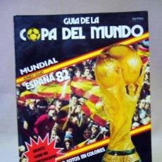 Coleccionismo deportivo: REVISTA DE FUTBOL, GUIA DE LA COPA DEL MUNDO, MUNDIAL ESPAÑA 82, EDICIONES DU MONDE. Lote 171015712