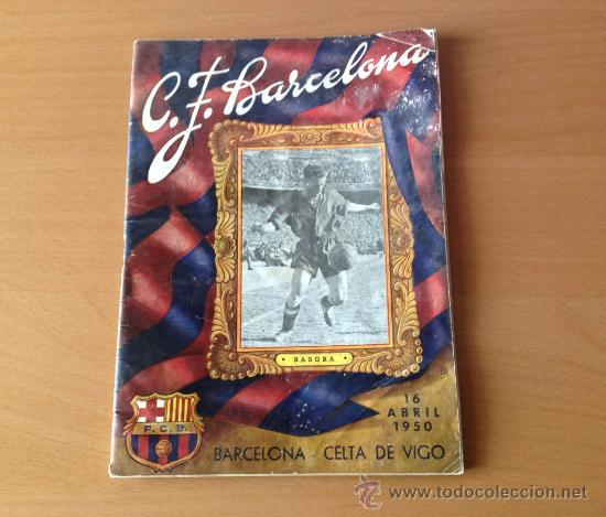 BOLETIN C.F. BARCELONA BASORA BARCELONA -CELTA DE VIGO 16/4/1950 (Coleccionismo Deportivo - Revistas y Periódicos - otros Fútbol)