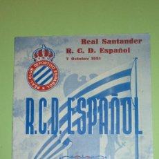 Coleccionismo deportivo: REAL SANTANDER-R.C.D. ESPAÑOL. ESTADIO DE SARRIÁ. PROGRAMA OCTUBRE 1951. Lote 36550415
