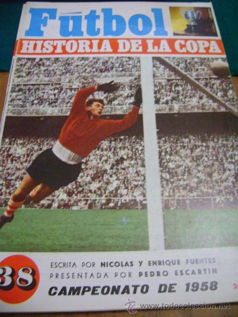 FÚTBOL HISTORIA DE LA COPA Nº 38, 1958 (GOROSTIZA) (Coleccionismo Deportivo - Revistas y Periódicos - otros Fútbol)