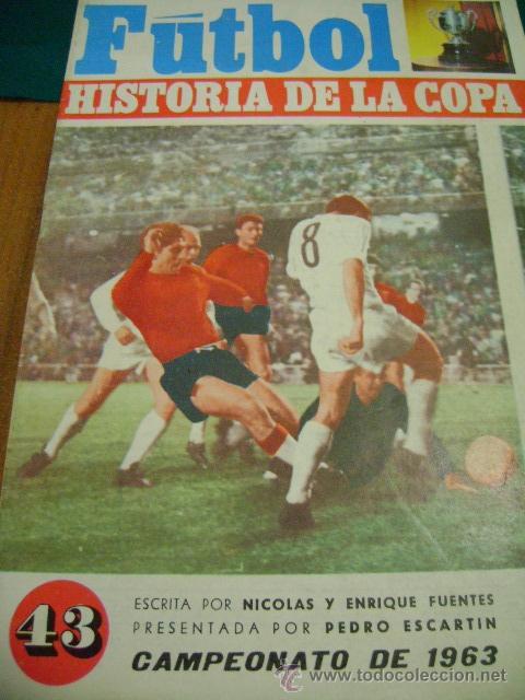 FÚTBOL HISTORIA DE LA COPA Nº 43, 1963 (CÓLLAR) (Coleccionismo Deportivo - Revistas y Periódicos - otros Fútbol)