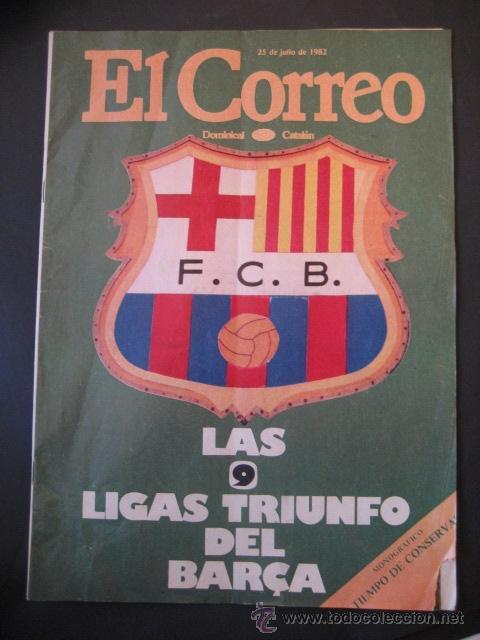 EL CORREO CATALAN 25 DE JULIO DE 1982. LAS 9 LIGAS DEL FUTBOL F.C. BARCELONA. BARÇA (Coleccionismo Deportivo - Revistas y Periódicos - otros Fútbol)