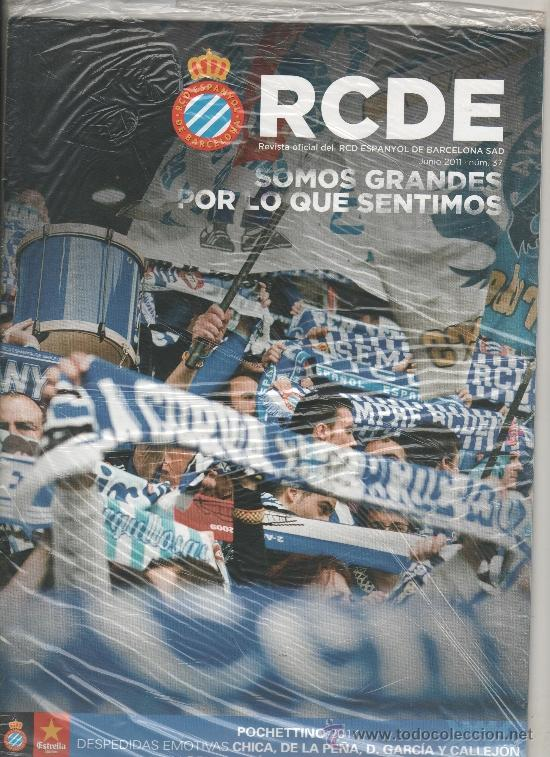 REVISTA OFICIAL DEL RCD ESPANYOL DE BARCELONA RCDE Nº 37 - JUNIO 2011 - PRECINTADA (Coleccionismo Deportivo - Revistas y Periódicos - otros Fútbol)