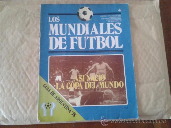 REVISTA LOS MUNDIALES DE FUTBOL. GUÍA DE ARGENTINA '78 Nº 4 - 1978 (Coleccionismo Deportivo - Revistas y Periódicos - otros Fútbol)
