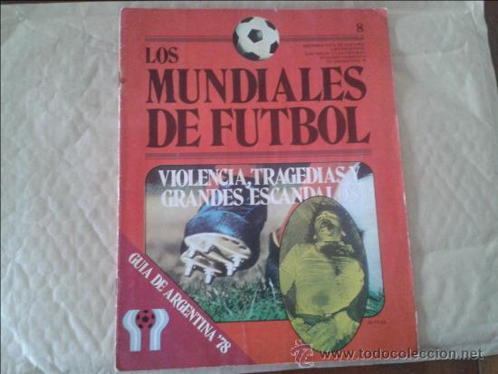 REVISTA LOS MUNDIALES DE FUTBOL. GUÍA DE ARGENTINA '78 Nº 8 - 1978 (Coleccionismo Deportivo - Revistas y Periódicos - otros Fútbol)