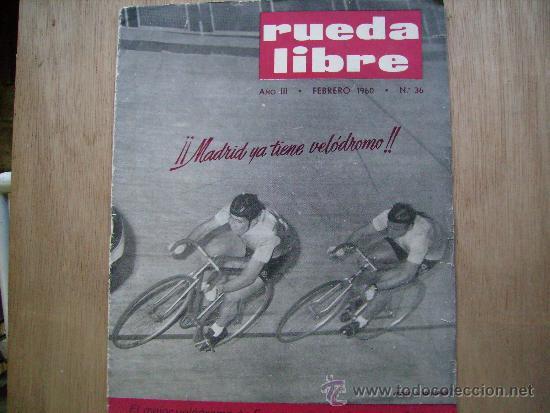 RUEDA LIBRE Nº36-1960.CICLISM0-VUELTA CICLISTA A ESPAÑA,1960-VUELTA A LEVANTE-MADRID YA TIENE VELODR (Coleccionismo Deportivo - Revistas y Periódicos - otros Fútbol)