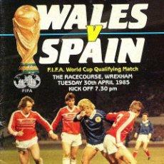Coleccionismo deportivo: PROGRAMA PARTIDO FUTBOL GALES ESPAÑA 1985 PROGRAMME FOOTBALL WALES SPAIN ARCONADA. Lote 39510753