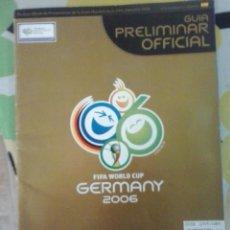 Coleccionismo deportivo: FIFA WORLD CUP GERMANY 2006-GUIA OFICIAL-EDICION PARA COLECCIONISTAS. Lote 39531114