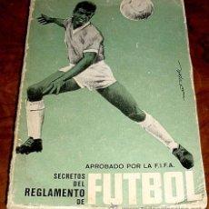 Coleccionismo deportivo: LOS SECRETOS DEL REGLAMENTO DE FUTBOL.. Lote 38238709