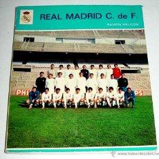 Coleccionismo deportivo: REAL MADRID CLUB DE FUTBOL POR RAMON MELCON EDITORIAL G. DEL TORO 1972 - MEDIDAS 17 CM X 20 CM, EN B. Lote 38263505