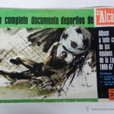 Coleccionismo deportivo: ALBUM DE FÚTBOL 66-67 EL ALCAZAR - SOLO LE FALTA LA LAMINA DEL HERCULES, DE CONSERVACION. Lote 38280745