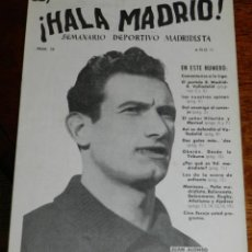Coleccionismo deportivo: ANTIGUO Y RARISIMO SEMANARIO DEPORTIVO MADRIDISTA, REAL MADRID, FUTBOL - ¡HALA MADRID! NUM. 18 - AÑO. Lote 38283346