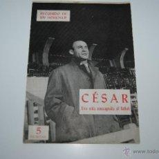 Coleccionismo deportivo: CESAR UNA VIDA CONSAGRADA AL FUTBOL. Lote 41621119