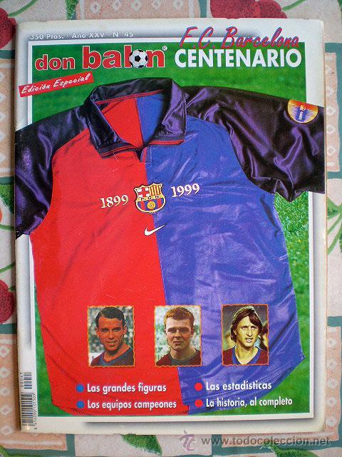 REVISTA DON BALÓN. Nº 45 EDICIÓN ESPECIAL CENTENARIO F.C. BARCELONA 1899-1999 (Coleccionismo Deportivo - Revistas y Periódicos - otros Fútbol)