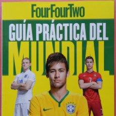Coleccionismo deportivo: EXTRA GUIA MUNDIAL BRASIL 2014 - ESPECIAL REVISTA FOUR FOUR TWO COPA DEL MUNDO SELECCION ESPAÑOLA 14. Lote 222074033