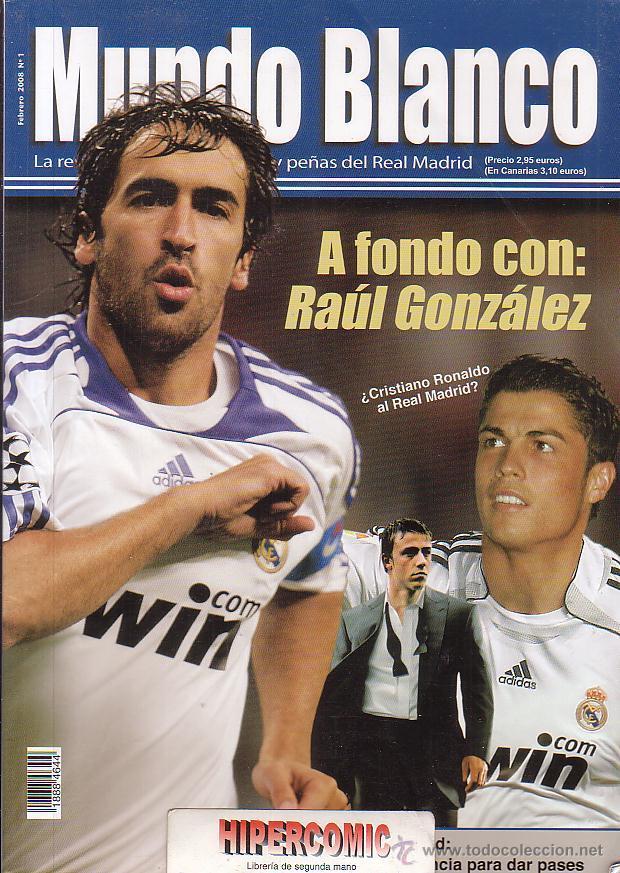 MUNDO BLANCONº 1 FEBRERO 2008 - A FONDO CON RAUL GONZALEZ (Coleccionismo Deportivo - Revistas y Periódicos - otros Fútbol)