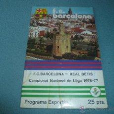 Coleccionismo deportivo: PROGRAMA ESPORTIU Nº 489 - F.C. BARCELONA - REAL BETIS - CAMPIONAT NACIONAL DE LLIGA 1976-77. Lote 238058375