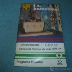Coleccionismo deportivo: PROGRAMA ESPORTIU Nº 480 - F.C. BARCELONA - ELCHE C.F.- CAMPIONAT NACIONAL DE LLIGA 1976-77. Lote 44122761