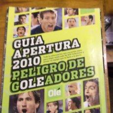 Coleccionismo deportivo: GUIA APERTURA 2010 FUTBOL - PELIGRO DE GOLEADORES - ARGENTINA - OLE. Lote 44308354