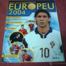 Coleccionismo deportivo: EXTRA EUROCOPA 2004 EURO 2004 EN PORTUGAL GUIA DE LA EUROCOPA REVISTA PORTUGUESA. Lote 47174131