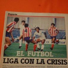 Coleccionismo deportivo: RECORTE/ARTICULO 1985 - REAL MADRID HUGO SANCHEZ GORDILLO VALDANO MACEDA MICHEL CAMACHO - 4 PAGINAS. Lote 47329895