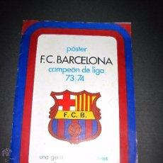Coleccionismo deportivo: FC BARCELONA - POSTER DEL CAMPEON DE LIGA 1973 1974 - PUBLICIDAD WILLIAMS - VER FOTOS - (CD-1492). Lote 136559106