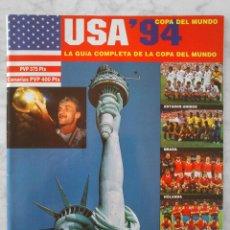 Coleccionismo deportivo: USA 94 COPA DEL MUNDO - LA GUÍA COMPLETA DE LA COPA DEL MUNDO - 1994 - MUNDIAL FÚTBOL. Lote 50322088