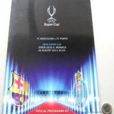 Coleccionismo deportivo: PROGRAMA REVISTA FC BARCELONA VS FC PORTO FINAL UEFA SUPER CUP 2011 OFICIAL. Lote 124118572