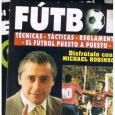 Coleccionismo deportivo: FÚTBOL. TECNICAS, TACTICAS. REGLAMENTO. MICHAEL ROBINSON. FASCICULO 1 Y PRESENTACION. (P/B8). Lote 56565367
