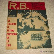 Coleccionismo deportivo: R B. , N. 307 ; EN VALENCIA EL ULTIMO CARTUCHO DE LA LIGA. Lote 51698746