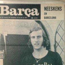 Coleccionismo deportivo: NEESKENS CRUYFF BARÇA DIARIO DEPORTIVO FUTBOL BLAUGRANA N 974 JULIO 1974 COPA DEL MUNDO FUTBOL. Lote 51804746