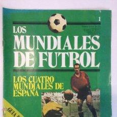 Coleccionismo deportivo: LOS MUNDIALES DE FUTBOL, ARGENTINA 78, LOS CUATRO MUNDIALES DE ESPAÑA. FASCICULO 1, SEDMAY EDICIONES. Lote 51858585
