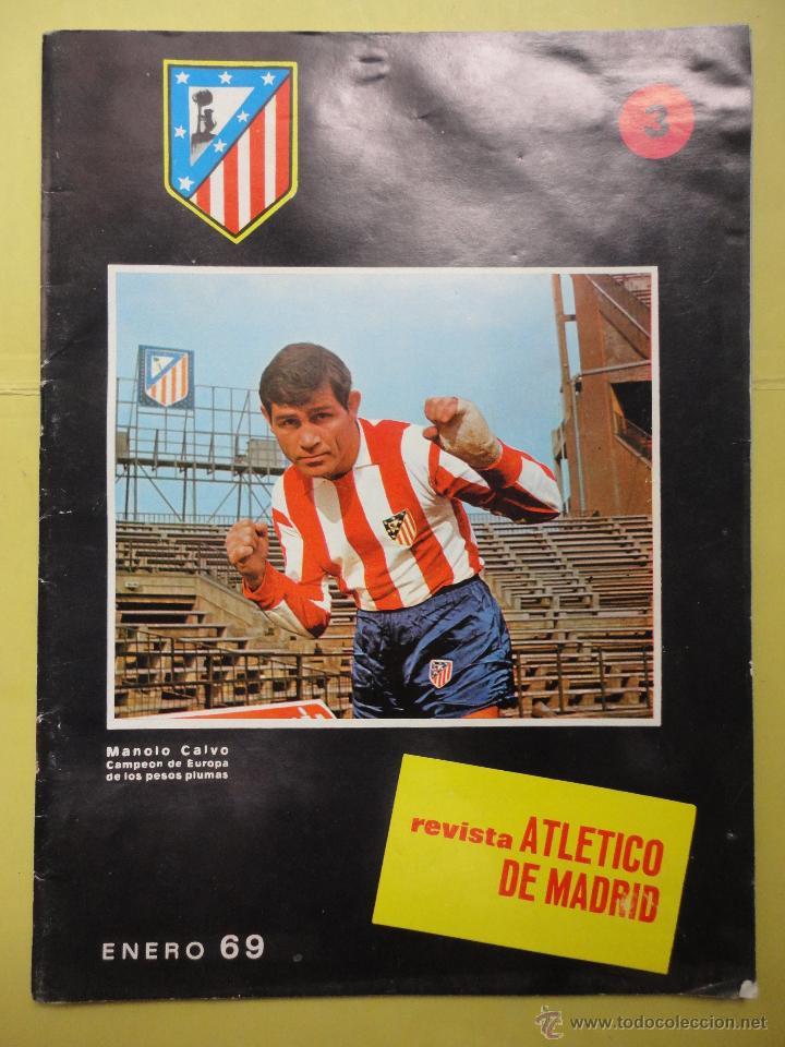 MANOLO CALVO. REVISTA ATLÉTICO DE MADRID. ENERO 1969. Nº 3 (Coleccionismo Deportivo - Revistas y Periódicos - otros Fútbol)