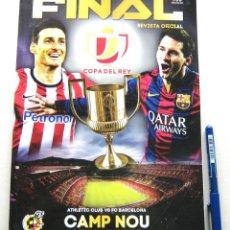 Coleccionismo deportivo: REVISTA LIBRO PROGRAMA FINAL COPA REY FUTBOL FC BARCELONA - ATHLETIC CLUB BILBAO 2015 OFICIAL FEF. Lote 52571008