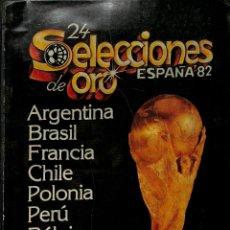 Coleccionismo deportivo: 24 SELECCIONES DE ORO - ESPAÑA 82 - DEL NÚMERO 1 AL 10 + LOS CRACKS DEL MUNDIAL 82. Lote 53546770