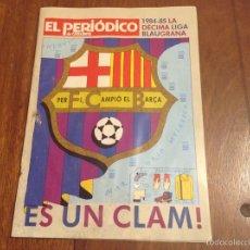 Coleccionismo deportivo: EL PERIÓDICO DE CATALUNYA 1984-85 LA DÉCIMA LIGA BLAUGRANA. 1985. Lote 53626240