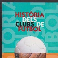Coleccionismo deportivo: HISTÓRIA DELS CLUBS DE FUTBOL - EL TEMPS & TELEVISIÓ DE CATALUNYA 1999. Lote 53757425