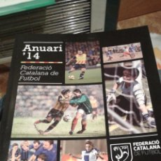 Coleccionismo deportivo: LIBRO - ANUARI 2014 - FEDERACIÓ CATALANA DE FUTBOL (L). Lote 53805861