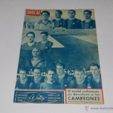 Coleccionismo deportivo: (M) REVISTA HOLA - EL TRIUNFAL RECIBIMIENTO DE BARCELONA A LOS CAMPEONES FC BARCELONA KUBALA. Lote 53938822