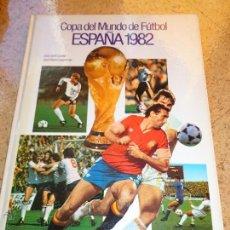 Coleccionismo deportivo: LIBRO COPA DEL MUNDO FUTBOL 1982. Lote 50634472