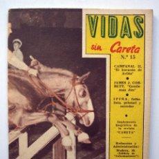 Coleccionismo deportivo: VIDAS SIN CARETA Nº 15. CAMPANAL II, JIM CORBETT Y JUAN ANTONIO IPIÑA. Lote 55398607