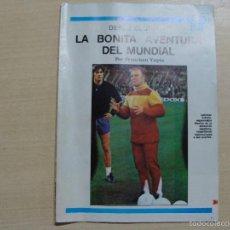Coleccionismo deportivo: LA BONITA AVENTURA DEL MUNDIAL REVISTA SELECCION ESPAÑOLA MUNDIAL ARGENTINA 78 POR FRANCISCO YAGUE. Lote 56727944