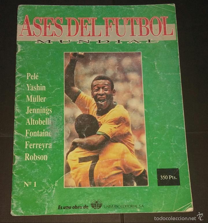 ASES DEL FÚTBOL MUNDIAL - FASCÍCULO Nº 1 - UNIVERSO EDITORIAL, S.A.- 1992 PORTADA PELÉ (Coleccionismo Deportivo - Revistas y Periódicos - otros Fútbol)