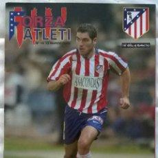 Coleccionismo deportivo: REVISTA FORZA ATLETI Nº15 - 13 MARZO 2005 - ATLÉTICO DE MADRID ANTONIO LÓPEZ. Lote 57810267