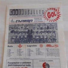 Coleccionismo deportivo: REVISTA CUATRO CALLES Nº 14. LAS GAUNAS. 9 MARZO 1988. PREVIA LOGROÑES REAL BETIS. TDKR22. Lote 61554064