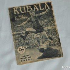 Coleccionismo deportivo: COLECCIÓN ÍDOLOS DEL DEPORTE - Nº 2 - KUBALA - 1958 - MUY ANTIGUO - MEJOR VER FOTOS!. Lote 62510828