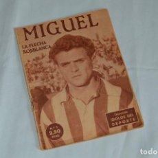 Coleccionismo deportivo: COLECCIÓN ÍDOLOS DEL DEPORTE - Nº 3 - MIGUEL - 1958 - MUY ANTIGUO - MEJOR VER FOTOS!. Lote 62510976