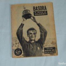 Coleccionismo deportivo: COLECCIÓN ÍDOLOS DEL DEPORTE - Nº 5 - BASORA - 1958 - MUY ANTIGUO - MEJOR VER FOTOS!. Lote 62511512