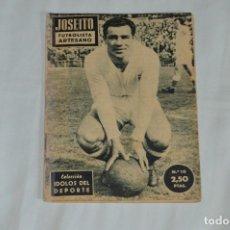 Coleccionismo deportivo: COLECCIÓN ÍDOLOS DEL DEPORTE - Nº 10 - JOSEITO - 1958 - MUY ANTIGUO - MEJOR VER FOTOS!. Lote 62512524
